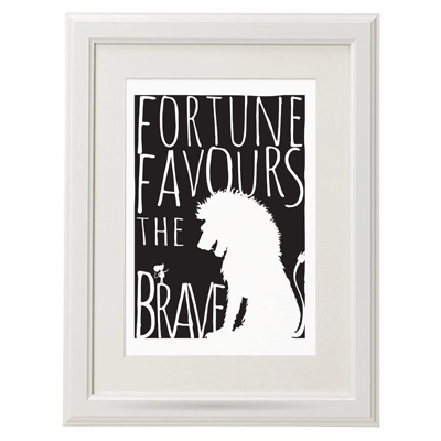 Fortune Favours the Brave Prints