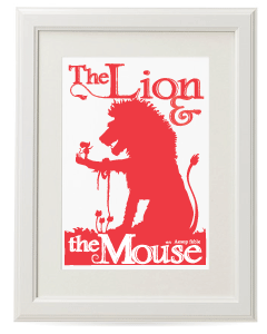 'The Lion & the Mouse' Prints